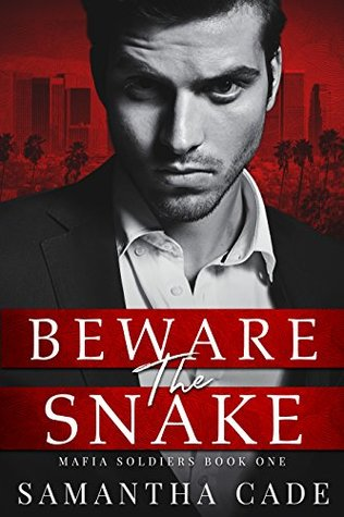 Beware the Snake (Mafia Soldiers #1) by Samantha Cade
