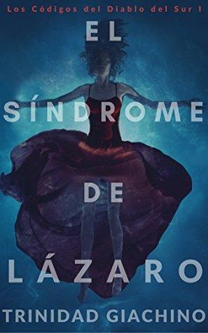 El Síndrome de Lázaro (Los Códigos del Diablo del Sur nº 1)