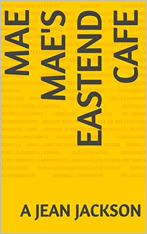 Mae Mae's Eastend Cafe (Sequel to BLACKEYED PEAS AND CORNBREAD Book 2)