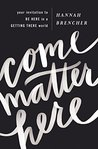 Come Matter Here:...