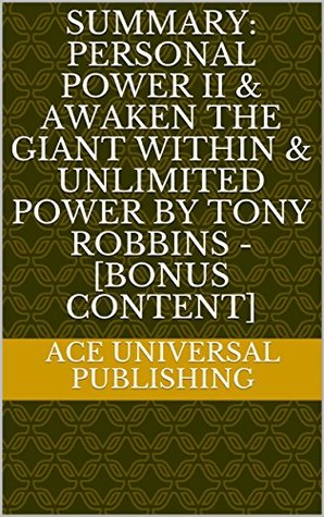 Summary: Personal Power II & Awaken the Giant Within & Unlimited Power by Tony Robbins - [Bonus Content]