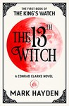 The 13th Witch (The King's Watch, #1)