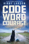 Code Word Courage (Dogs of World War II)