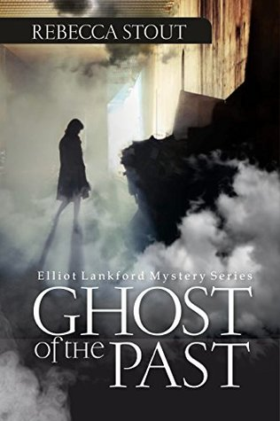 Ghost Of The Past: Elliot Lankford Mystery Series (Book 1)