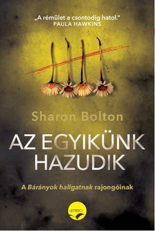 Az egyikünk hazudik by Sharon J. Bolton