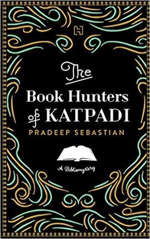 The Book Hunters of Katpadi: A Bibliomystery