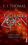 Glühender Zorn by F. I. Thomas
