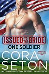 Issued to the Bride One Soldier by Cora Seton
