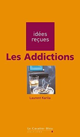 Les Addictions: idées reçues sur les addictions