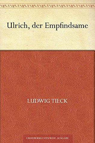 Ulrich, der Empfindsame
