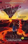 Loremaster (The Wishing World Book 2)