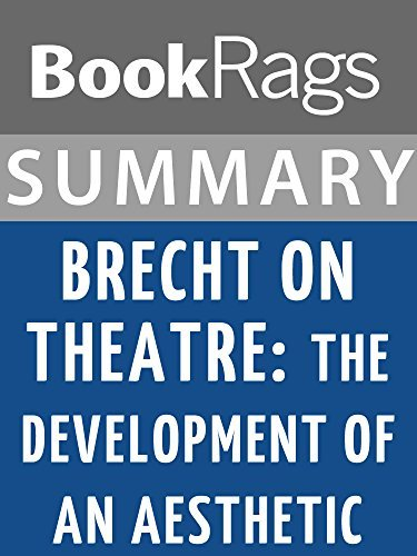 Summary & Study Guide Brecht on Theatre: The Development of an Aesthetic by Bertolt Brecht