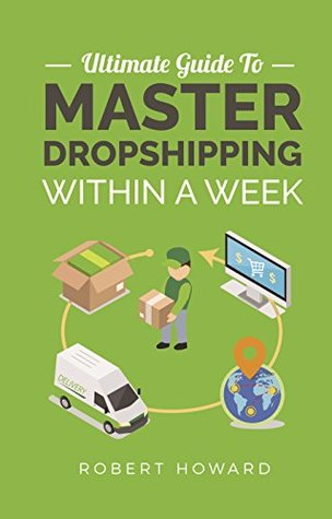 Ultimate Guide To Master Dropshipping Within A Week