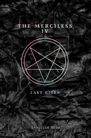 The Merciless IV: Last Rites (The Merciless, #4)