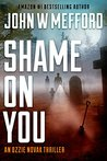 Shame ON You by John W. Mefford
