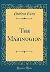 The Mabinogion (Classic Reprint)