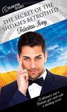 The Secret of the Sheikh's Betrothed (Dreamspun Desires Book 46)