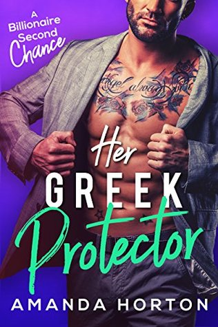 Her Greek Protector (A Billionaire Second Chance Romance)