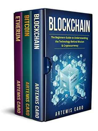 Blockchain: Bitcoin, Ethereum & Blockchain: The Beginners Guide to Understanding the Technology Behind Bitcoin & Cryptocurrency
