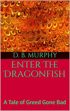 Enter The Dragonfish: A Tale of Greed Gone Bad