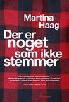 Der er noget som ikke stemmer by Martina Haag
