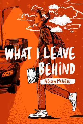What I Leave Behind by Alison McGhee