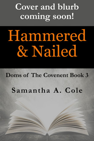 Hammered & Nailed (Doms of the Covenant #3)