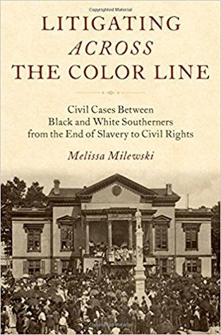 litigating-across-the-color-line-civil-cases-between-black-and-white-southerners-from-the-end-of-slavery-to-civil-rights