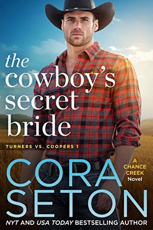 The Cowboy's Secret Bride (Chance Creek: Turners vs Coopers #1) by Cora Seton