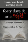 Forty Days & One Knight by Samantha A. Cole