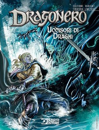 Dragonero n. 54: Uccisori di draghi