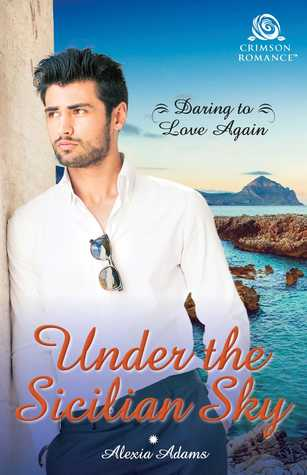 Under the Sicilian Sky (Daring to Love Again #1)