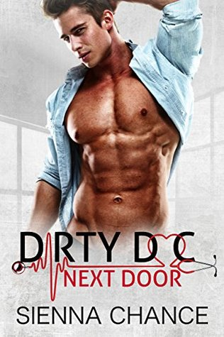 Dirty Doc Next Door by Sienna Chance