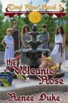 The Volcanic Rose (Time Rose Book 5)
