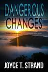Dangerous Changes by Joyce T. Strand