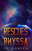 Rescues and the Rhyssa