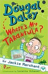 Where's my Tarantula? (Dougal Daley #2)