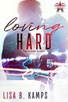 Loving Hard: A Chesapeake Blades Hockey Romance (The Chesapeake Blades Book 2)