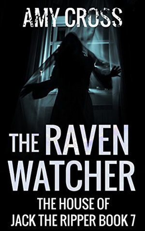 The Raven Watcher (The House of Jack the Ripper, #7)