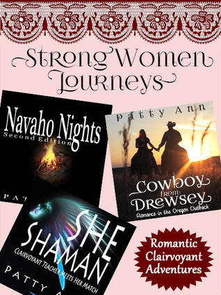 Strong Women Journeys > 3 Book Bundle *She Shaman *Navaho Nights *Cowboy from Drewsey