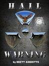 Hail Warning by Brett Arquette