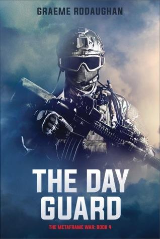The Day Guard (The Metaframe War, #4)