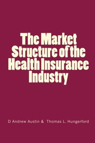 The Market Structure of the Health Insurance Industry