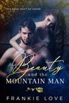 Beauty and the MOUNTAIN MAN by Frankie Love