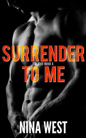 Surrender To Me (The Wolf Hotel #4)