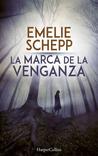 La marca de la venganza by Emelie Schepp