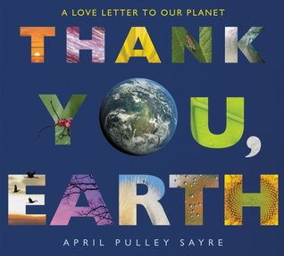 Thank You, Earth by April Pulley Sayre