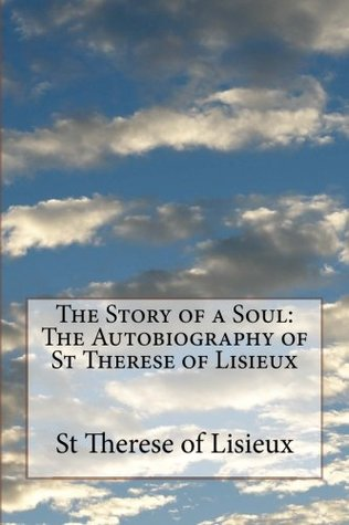 The Story of a Soul: The Autobiography of St Therese of Lisieux