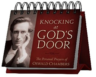 Knocking at God's Door: The Personal Prayers of Oswald Chambers