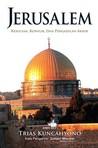 Jerusalem: Kesucian, Konflik, dan Pengadilan Akhir